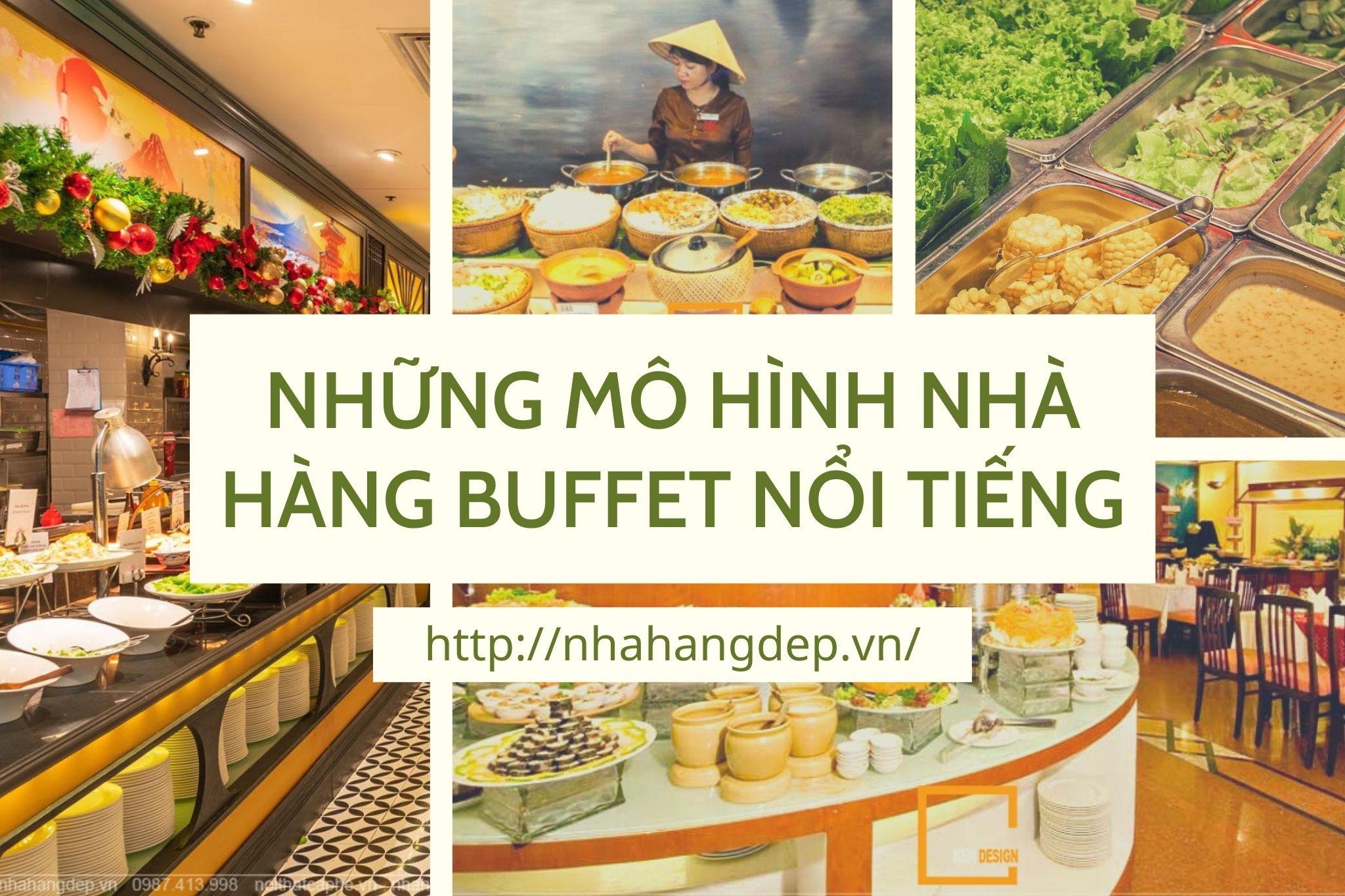 """Điểm danh 4 mô hình nhà hàng buffet """"ăn nên làm ra"""" tại Việt Nam"""
